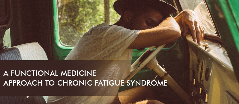 A Functional Medicine Approach to Chronic Fatigue Syndrome