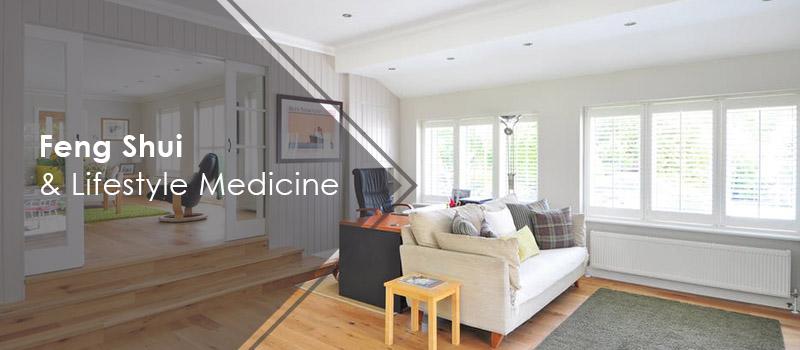 Feng Shui & Lifestyle Medicine